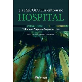 Livro - E a Psicologia Entrou no Hospital - Angerami