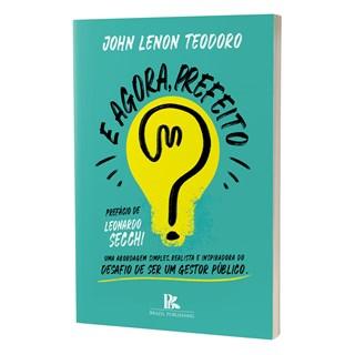 Livro - E Agora, Prefeito? - Teodoro - Brazil Publishing