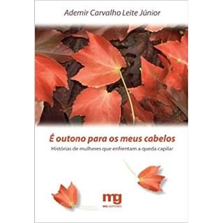 Livro - É Outono Para Meus Cabelos - Júnior - Mg Editorial