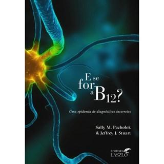 Livro - E se For a B12 - Pacholok