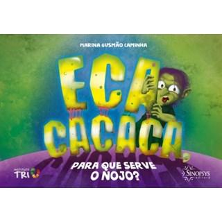Livro - Eca Cacaca - Para que Serve o Nojo - Caminha