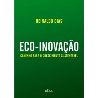 Livro - Eco-Inovação: Caminho para o Crescimento Sustentável - Dias