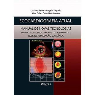 Livro - Ecocardiografia Atual - Manual de Novas Tecnologias - Belém