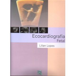 Livro - Ecocardiografia Fetal - Lopes- Revinter