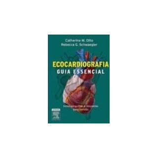 Livro - Ecocardiografia - Guia Essencial - Otto ***