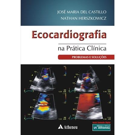 Livro - Ecocardiografia na Prática Clínica - Problemas e Soluções - Castillo