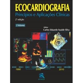 Livro - Ecocardiografia - Princípios e Aplicações Clínicas 2 Volumes - Suaide