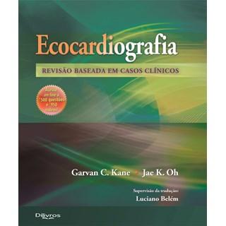 Livro - Ecocardiografia - Revisão Baseada em Casos Clínicos - Kane