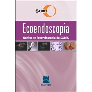 Livro - Ecoendoscopia - Núcleo de Ecoendoscopia da SOBED - Albuquerque