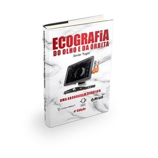 Livro - Ecografia do Olho e da Órbita: uma Abordagem Didática - Yugar