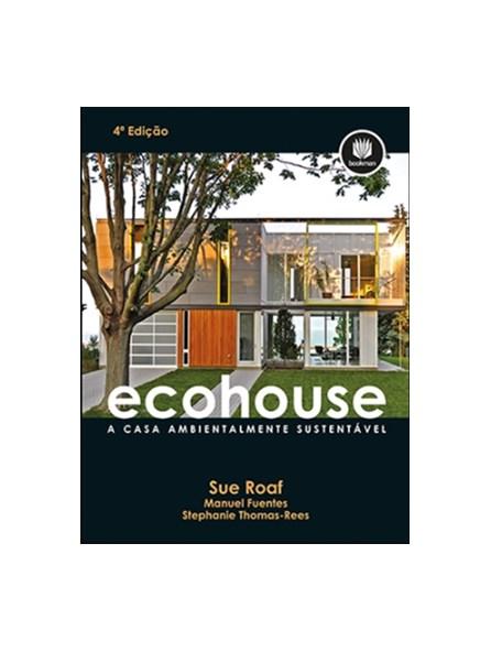 Livro - Ecohause - A Casa Ambientalmente Sustentável - Roaf