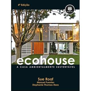 Livro - Ecohouse - A Casa Ambientalmente Sustentável - Roaf