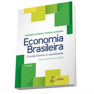 Livro - Economia Brasileira: Fundamentos e Atualidade - Lanzana