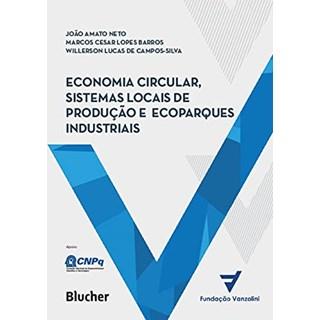 Livro Economia Circular, Sistemas Locais de Produção e Ecoparques Industriais - Blucher