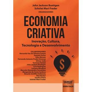 Livro - Economia Criativa: Inovação, Cultura, Tecnologia e Desenvolvimento - Freder - Juruá