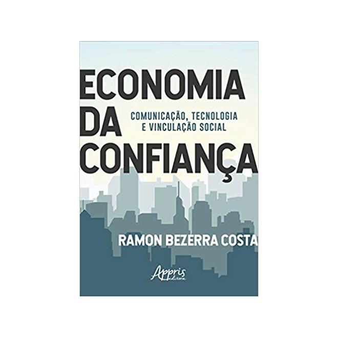 Livro - Economia da Confiança: Comunicação, Tecnologia e Vinculação Social - Costa