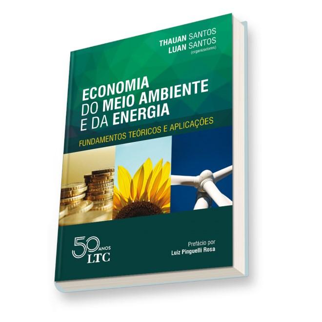 Livro - Economia do Meio Ambiente e da Energia - Fundamentos Teóricos e Aplicações - Santos