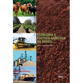 Livro - Economia e Politica Agrícola no Brasil - Bacha