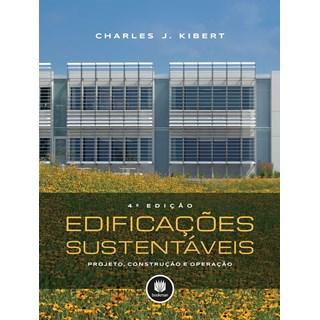 Livro - Edificações Sustentáveis - Projeto, Construção e Operação - Kibert