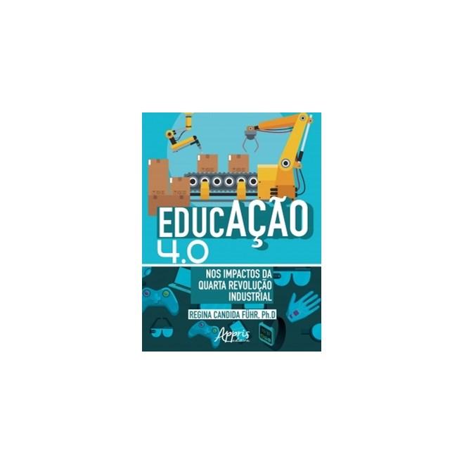 Livro - Educação 4.0: Nos Impactos da Quarta Revolução Industrial - Führ