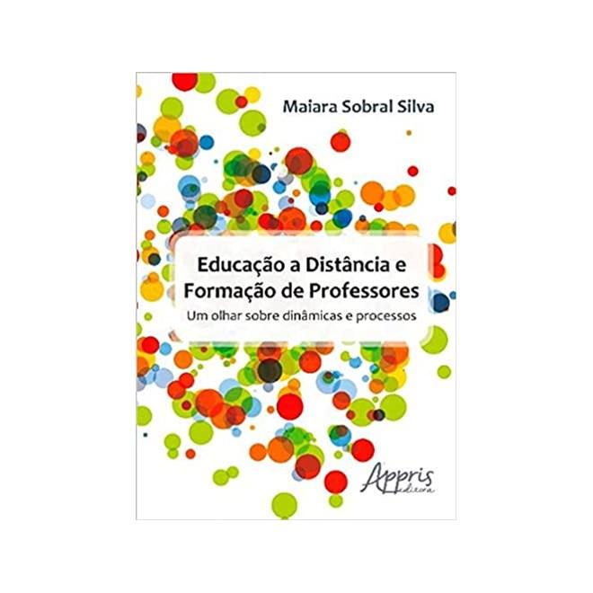 Livro - Educação a Distância e Formação de Professores - Silva - Appris
