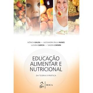 Livro - Educação Alimentar e Nutricional - Da Teoria à Prática - Galisa