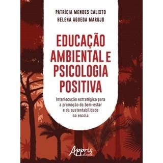 Livro - Educação Ambiental e Psicologia Positiva- Calixto