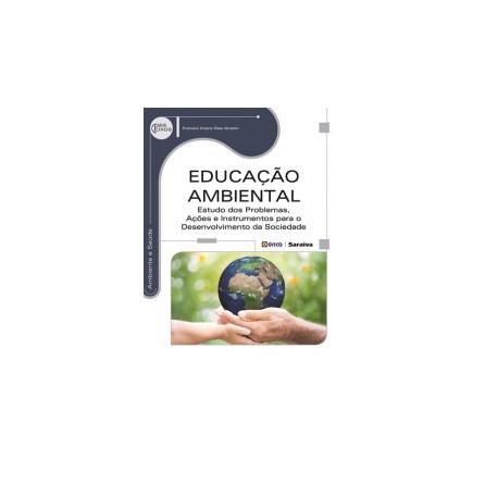 Livro - Educação Ambiental - Estudos dos Problemas, Ações e Instrumentos para o Desenvolvimento da Sociedade - Serie Eixos - Ibrahin