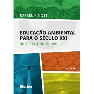 Livro - Educação Ambiental Para o Século XXI - No Brasil e No Mundo - Pinotti