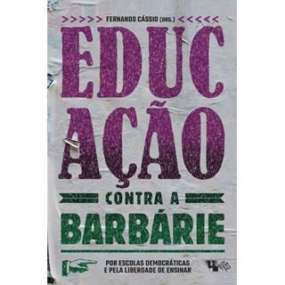 Livro - Educação Contra a Barbárie - Cássio - Casa do Psicologo