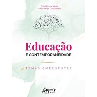 Livro - Educação e Contemporaneidade: Temas Emergentes - Santos - Appris