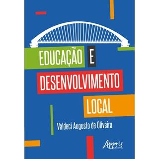 Livro - Educação e Desenvolvimento Local - Oliveira