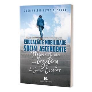 Livro - Educação e Mobilidade Social Ascendente - Souza - Brazil Publishing