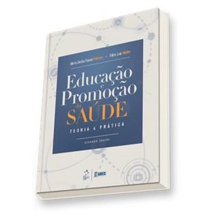 Livro - Educação e Promoção da Saúde - Teoria e Prática - Pelicioni