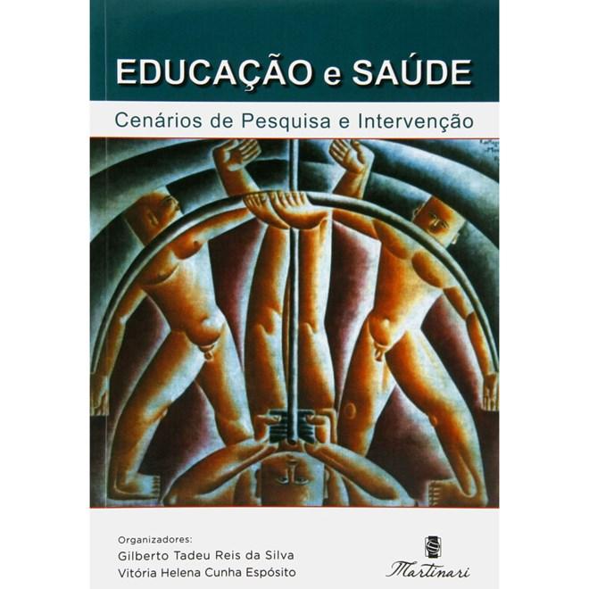 Livro - Educação e Saúde - Cenários de Pesquisa e Intervenção - Silva