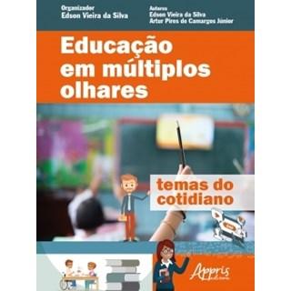 Livro - Educação em Múltiplos Olhares: Temas do Cotidiano - Silva - Appris