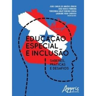 Livro - Educação Especial e Inclusão: Saberes, Práticas e Desafios - Ferreira - Appris