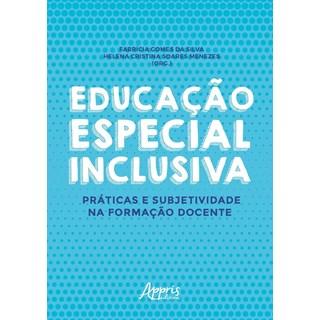 Livro Educação Especial Inclusiva - Silva - Appris