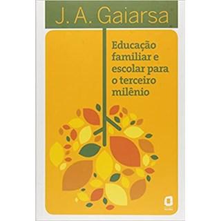 Livro - Educação Familiar e Escolar Para o Terceiro Milênio - Gaiarsa - Ágora