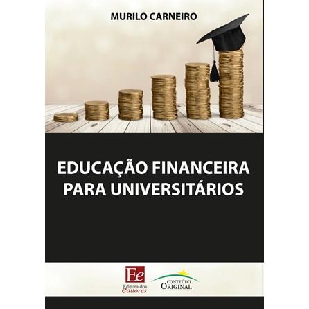 Livro - Educação Financeira para Universitários - Carneiro