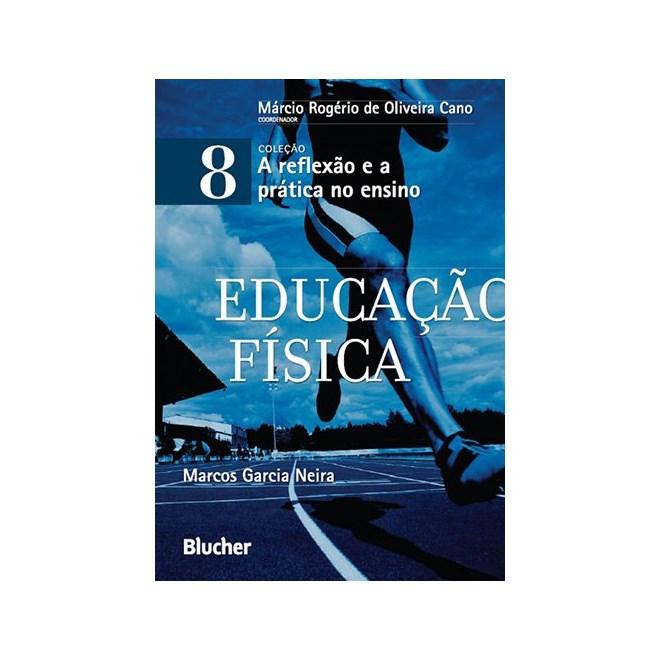 Livro - Educação Física - Coleção A Reflexão e a Prática no Ensino Vol. 8 - Cano