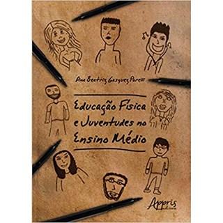 Livro -Educação Física e Juventudes no Ensino Médio -Porelli