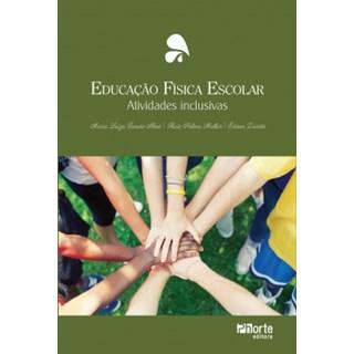 Livro - Educação física escolar - Atividades Inclusivas - Duarte, Mollar e Alves