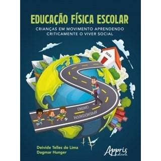 Livro - Educação Física Escolar - Lima - Appris