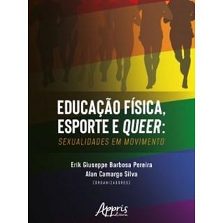 Livro - Educação Física, Esporte e Queer: Sexualidades em Movimento - Pereira