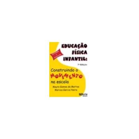 df621194ceef5 Livro - Educação Física Infantil - Construindo o Movimento na Escola -  Mattos ...