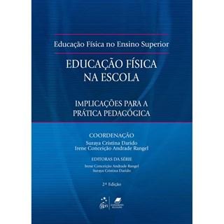 Livro - Educação Física na Escola - Implicações para Prática Pedagógica - Darido