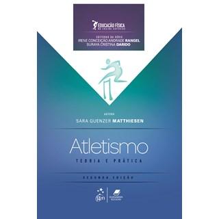 Livro - Educação Física No Ensino Superior - Atletismo - Teoria E Prática - Matthiesen