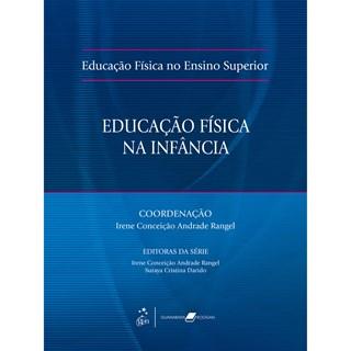 Livro - Educação Física no Ensino Superior - Educação Física na Infância - Rangel
