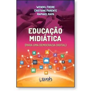 Livro Educação Midiática - Freire - Wak Editora